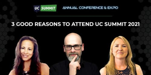 3 Good Reasons to Attend UC Summit 2021